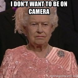 the queen olympics - I DON'T WANT TO BE ON CAMERA