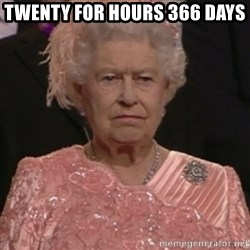the queen olympics - TWENTY FOR HOURS 366 DAYS