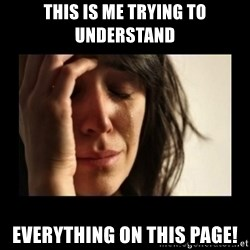 todays problem crying woman - This is me trying to understand Everything on this page!