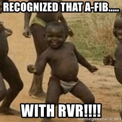 Little Black Kid - Recognized that A-Fib..... WITH RVR!!!!
