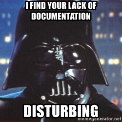 Darth Vader - I Find your lack of Documentation Disturbing