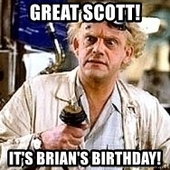 Doc Back to the future - Great Scott! It's Brian's birthday!