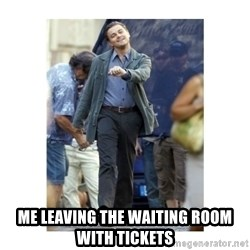 Leonardo DiCaprio Walking -  me leaving the waiting room with tickets