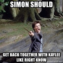 Pissed off Harry - Simon should  get back together with Kaylee like right know