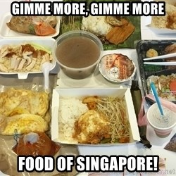 Takeaway - Gimme more, Gimme more Food of Singapore!