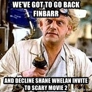 Doc Back to the future - We've got to go back Finbarr and decline Shane whelan invite to scary movie 2