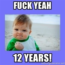 Baby fist - Fuck yeah 12 years!