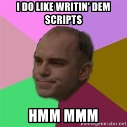 slingblade - I DO LIKE WRITIN' DEM SCRIPTS hmm mmm