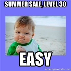 Baby fist - Summer Sale, level 30 EASY