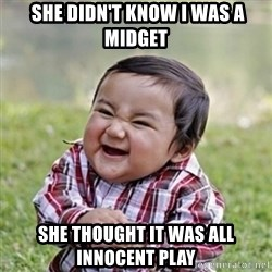 evil toddler kid2 -  she didn't know i was a midget she thought it was all innocent play