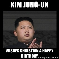 Kim Jong-hungry - KIM JUNG-UN WISHES CHRISTIAN A HAPPY BIRTHDAY