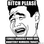 Yao Ming Meme - Bitch please I single handedly made our quarterly numbers target