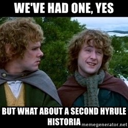 What about second breakfast? - we've had one, yes but what about a second hyrule historia