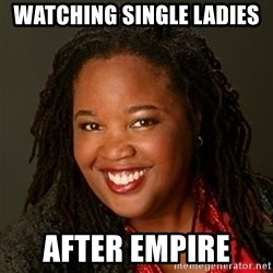 Educated Black Woman - Watching Single Ladies  After Empire