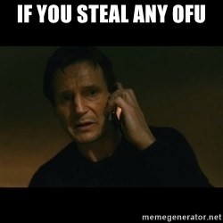 liam neeson taken - If you steal any ofu