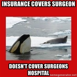 Thanks Obama! - Insurance covers surgeon  Doesn't cover surgeons hospital