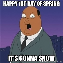 ollie williams - Happy 1St day of spring it's gonna snow