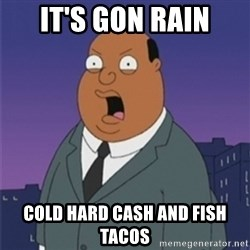 ollie williams - it's gon rain cold hard cash and fish tacos