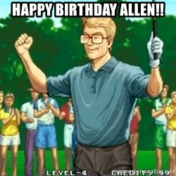 Happy Golfer - Happy Birthday Allen!!