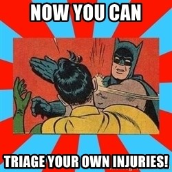 Batman Bitchslap - Now you can triage your own injuries!