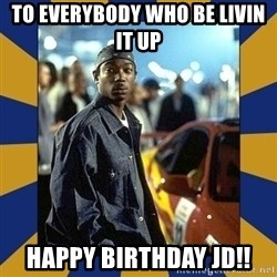 JaRule - To everybody who be livin it up happy birthday JD!!