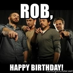 avengers pointing - Rob, Happy Birthday!