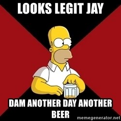 Homer Jay Simpson - looks legit jay dam another day another beer