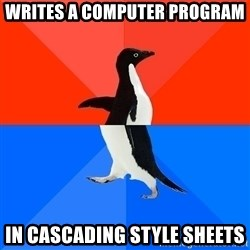 Socially Awkward Penguin (Red Top) - Writes a computer program in cascading style sheets