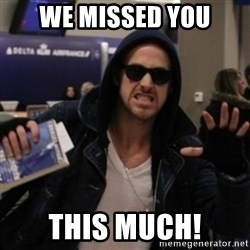 Manarchist Ryan Gosling - WE MISSED YOU THIS MUCH!