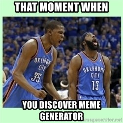 durant harden - That moment when you discover meme generator