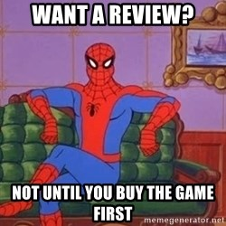 spider manf - Want a review? not until you buy the game first