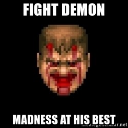 Bloody Doom Guy - fight demon Madness at his best