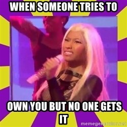 Nicki Minaj Constipation Face - When someone tries to  own you but no one gets it