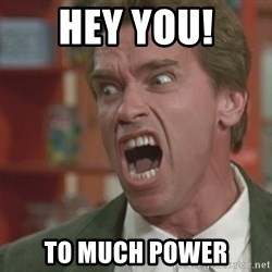 Arnold - HEY YOU! TO MUCH POWER