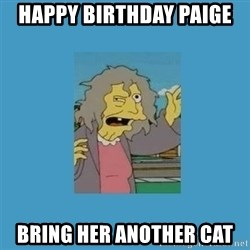 crazy cat lady simpsons - happy birthday paige  bring her another cat