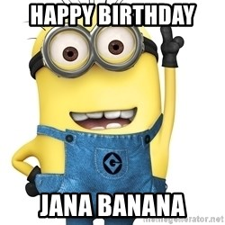 Despicable Me Minion - Happy birthday  Jana Banana