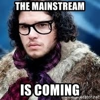 hipster jon snow - the mainstream is coming