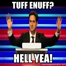 The Ed Miliband Game Show - Tuff ENuff? HELL YEA!