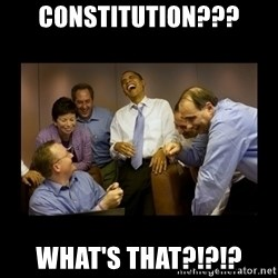 obama laughing  - Constitution??? What's that?!?!?