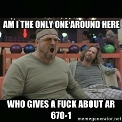 angry walter -  Who gives a fuck about AR 670-1
