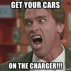 Arnold - get your cars  on the charger!!!