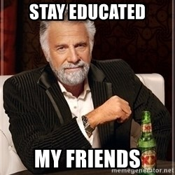 Dos Equis Guy gives advice - Stay educated my friends