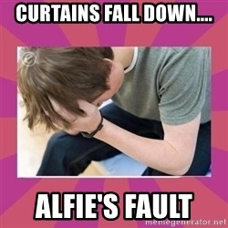 First World Gamer Problems - Curtains fall down.... Alfie's fault