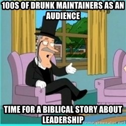 buzz killington - 100s of drunk maintainers as an audience  Time for a biblical story about leadership