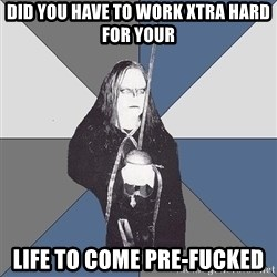 Black Metal Sword Kid - did you have to work Xtra hard for your  life to come Pre-Fucked