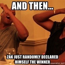 kanye west jay z laughing - and then... zak just randomly declared himself the winner