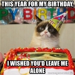 Grumpy Cat Birthday hat - This year for my birthday,  I wished you'd leave me alone