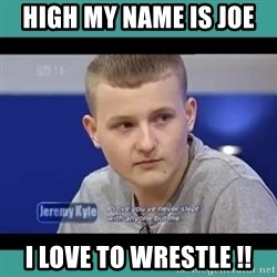 Sympathy Sacha - High my name is Joe  I love to wrestle !!