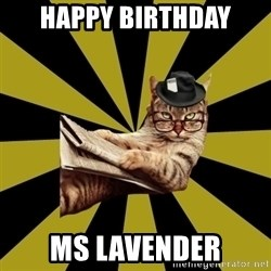 Frustrated Journalist Cat - Happy birthday Ms Lavender