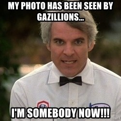 Steve Martin The Jerk - My photo has been seen by gazillions... I'm somebody now!!!